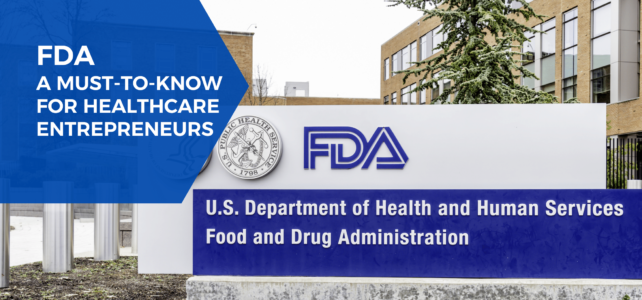 FDA: A Must-to-Know for Healthcare Entrepreneurs