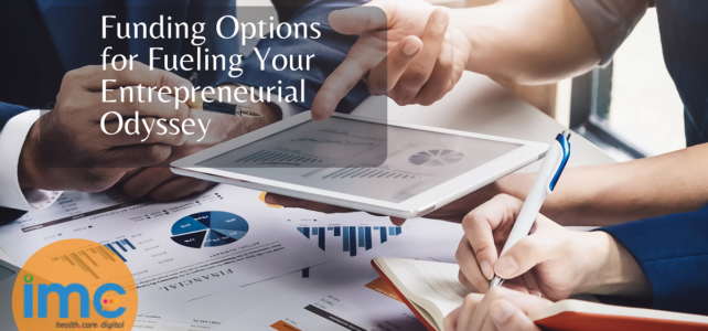 Funding Options for Fueling Your Entrepreneurial Odyssey